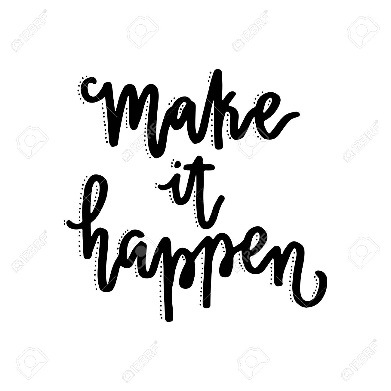 Handdrawn Lettering Of A Phrase Make It Happen Unique Typography Poster Or Apparel Design