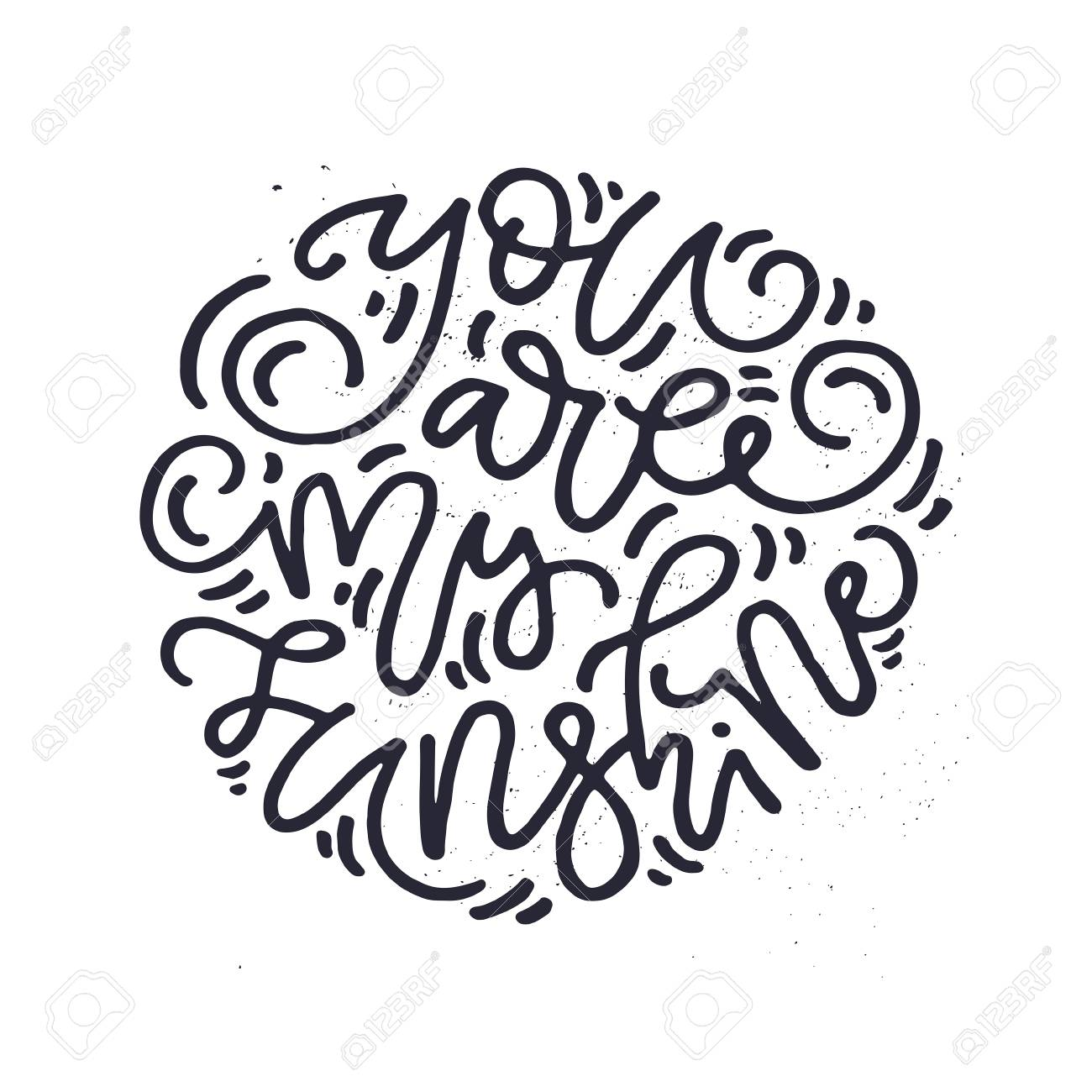 You Are My Sunshine Hand Drawn Romantic Lettering Quote Vector