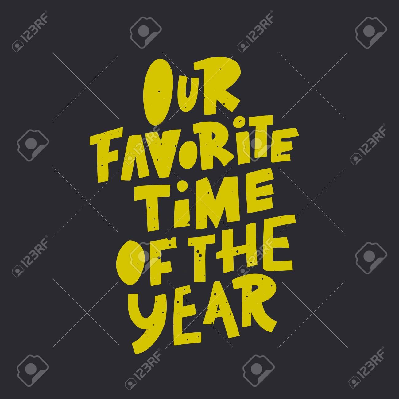 Nosso Tempo Favorito Da Frase De Caligrafia Do Ano Letras Modernas De Natal Para Cartões Cartazes Camisetas Etc