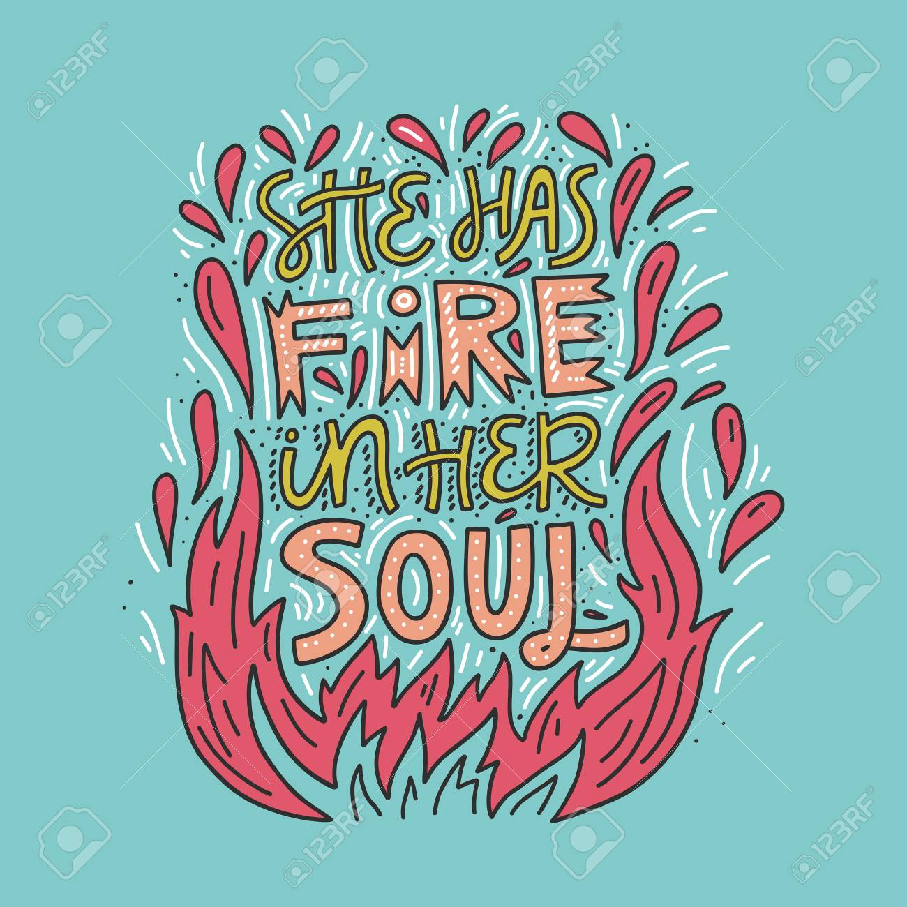 She Has Fire In Her Soul Hand Drawn Lettering Quote Design Royalty