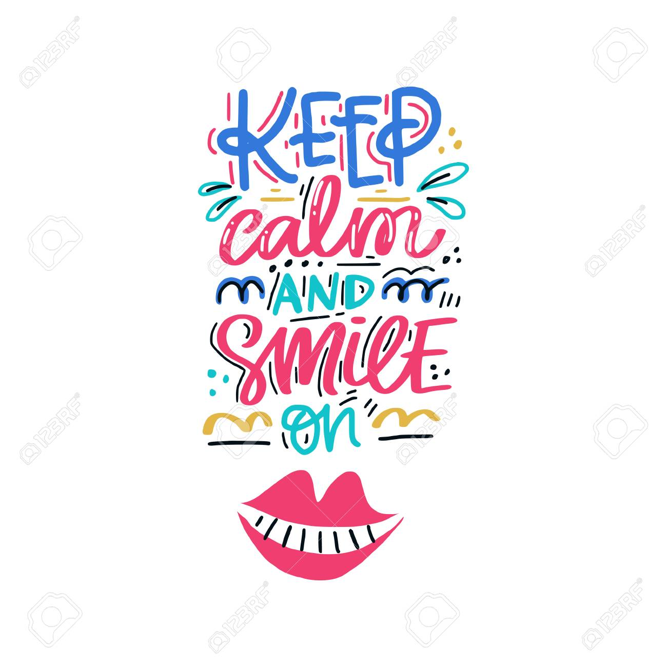 Keep calm and smile on. Hand drawn lettering with dental care quote. Typography design for medical cabinet. - 101685086