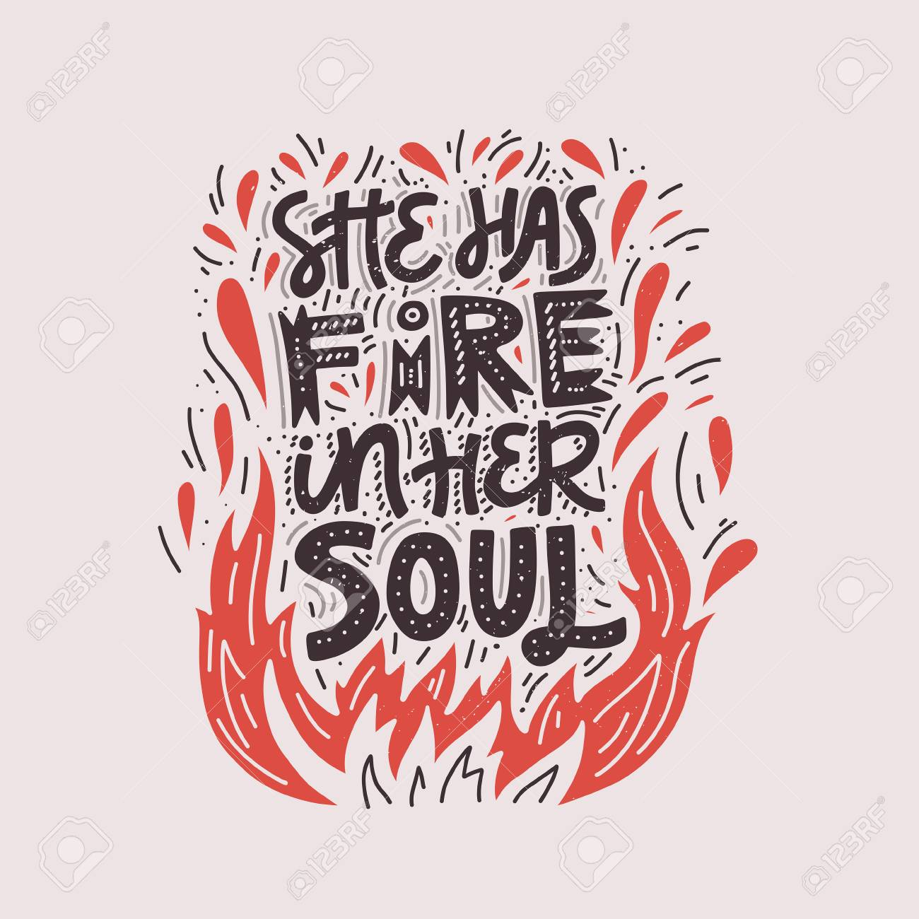 She Has Fire In Her Soul Hand Drawn Lettering Quote Phrase
