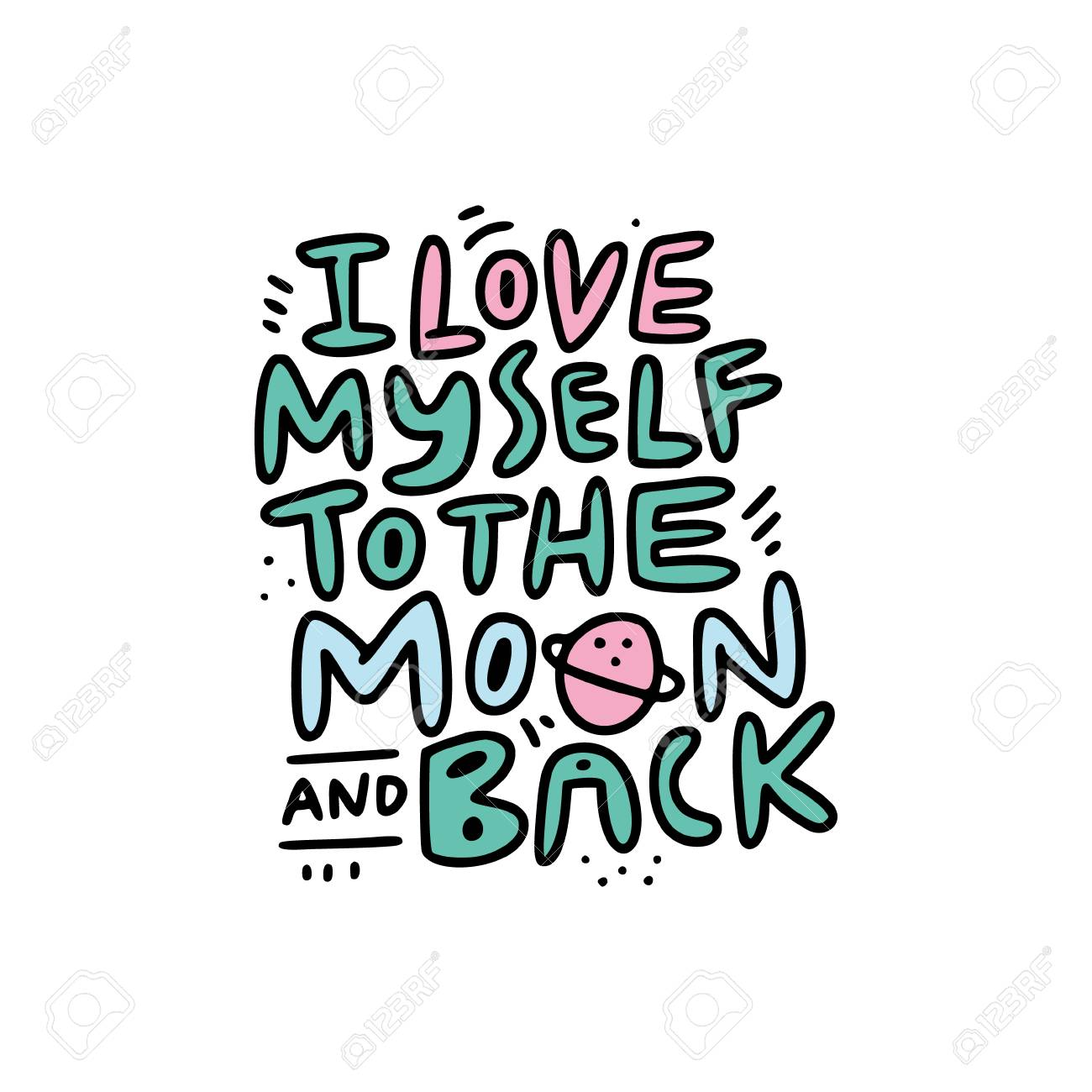 Bold style lettering with fun quote i love myself to the moon and back. Self care concept. Vector illustration. - 116800295