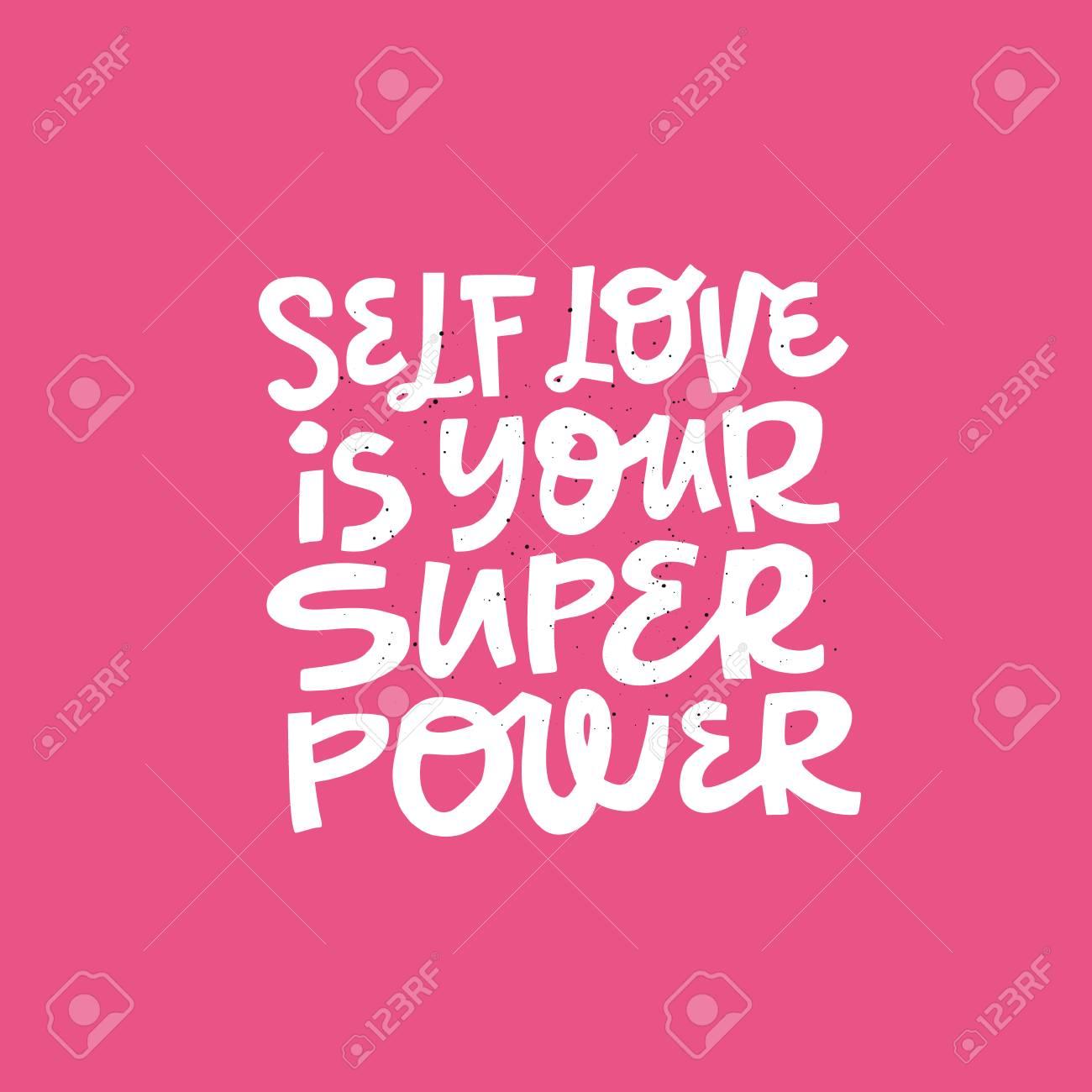 Girl self-esteem hand drawn message. Self love is your superpower handwritten lettering, typography. Motivational slogan, phrase t-shirt print, banner, poster, postcard design - 123175177