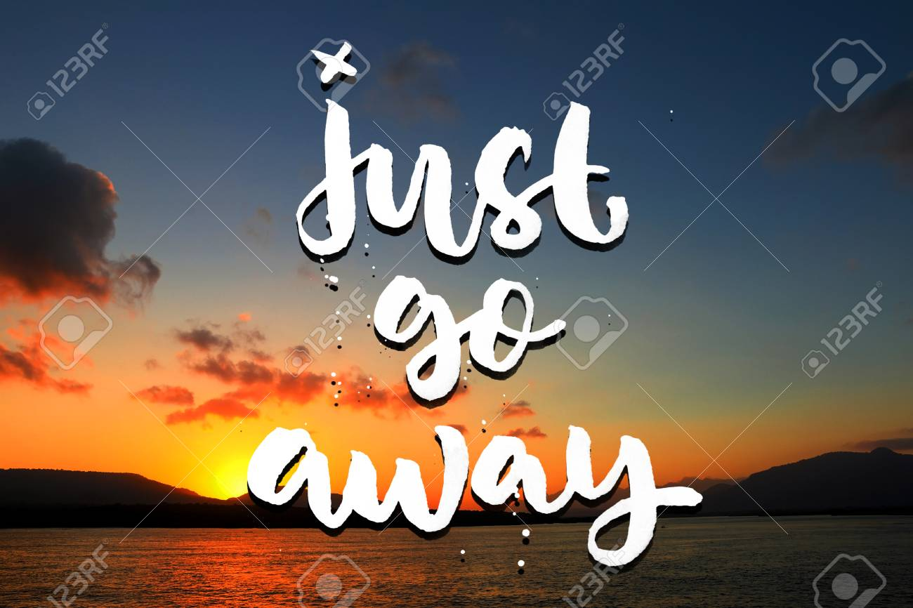 Just Go Away Quote On Beautiful Beach Background Stock Photo   80162942