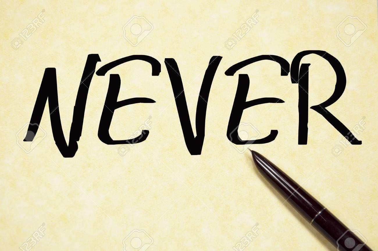 [Image: 36234837-never-word-write-on-paper.jpg]