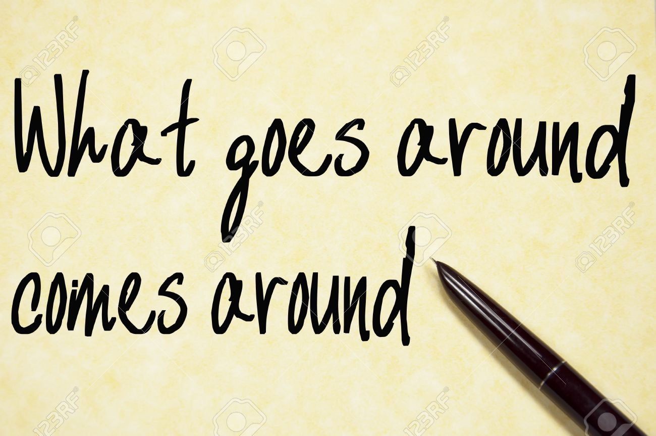 53d5a4ce4 What Goes Around Comes Around Text Write On Paper Stock Photo ...
