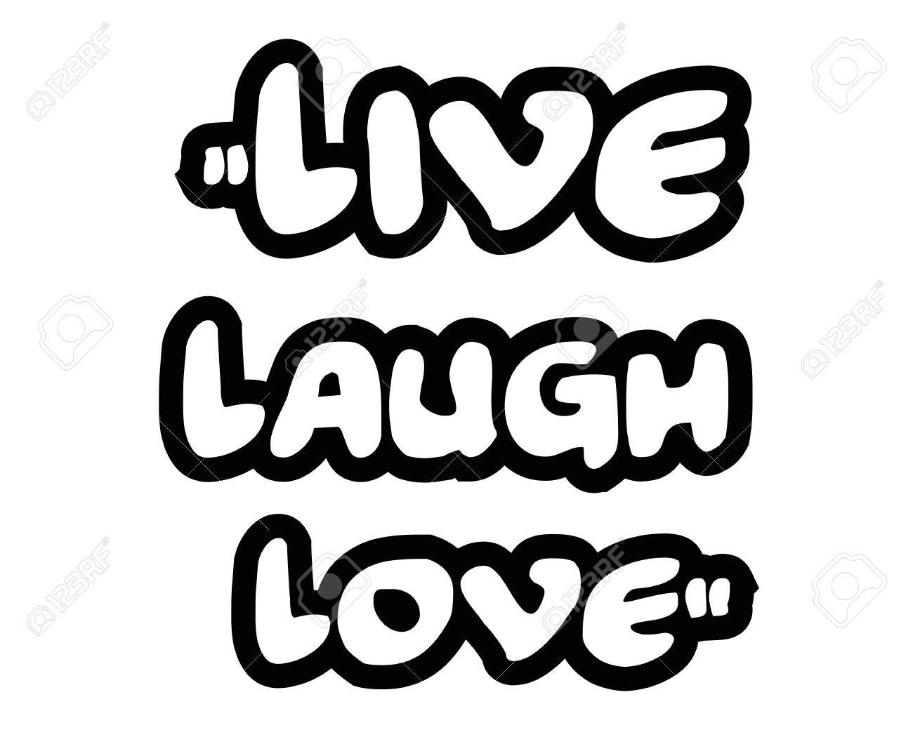 Live Laugh Love Quote Live Laugh Love.creative Inspiring Motivation Quote Concept Black