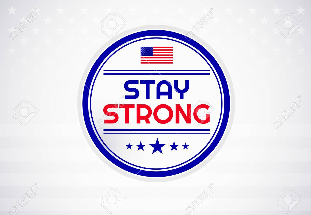 Inspirational positive quote Stay Strong and the US flag to help fight virus. Template for background, banner, poster, flyer - 147504661