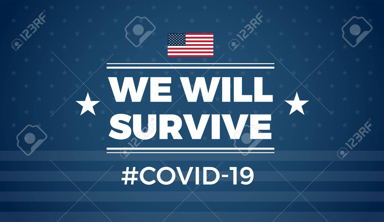 Patriotic positive inspirational quote We will survive blue background with the United States flag. Template for background, banner, poster. - 147504690