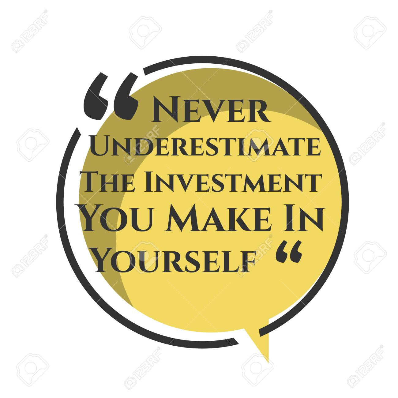 motivational inspiring positive quotes. never underestimate the investment you make in yourself. motivation quote vector typography banner design concept on circle bubble chat shape background - 146500810
