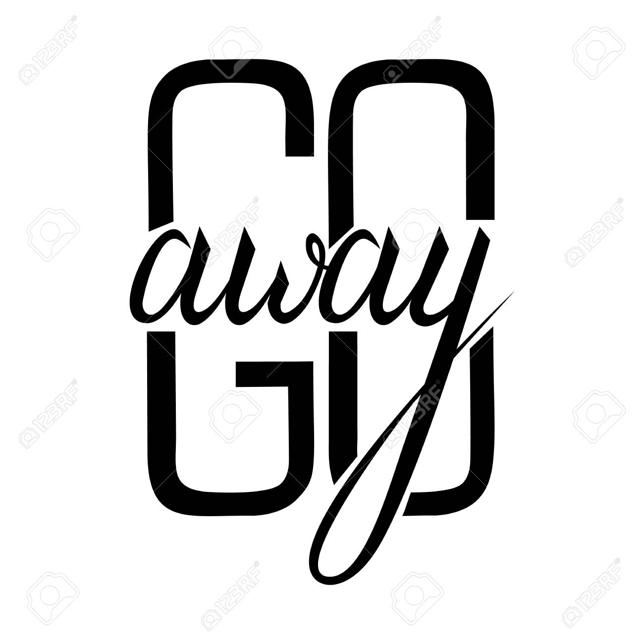 Go Away Text Travel Life Style Inspiration Quotes Lettering