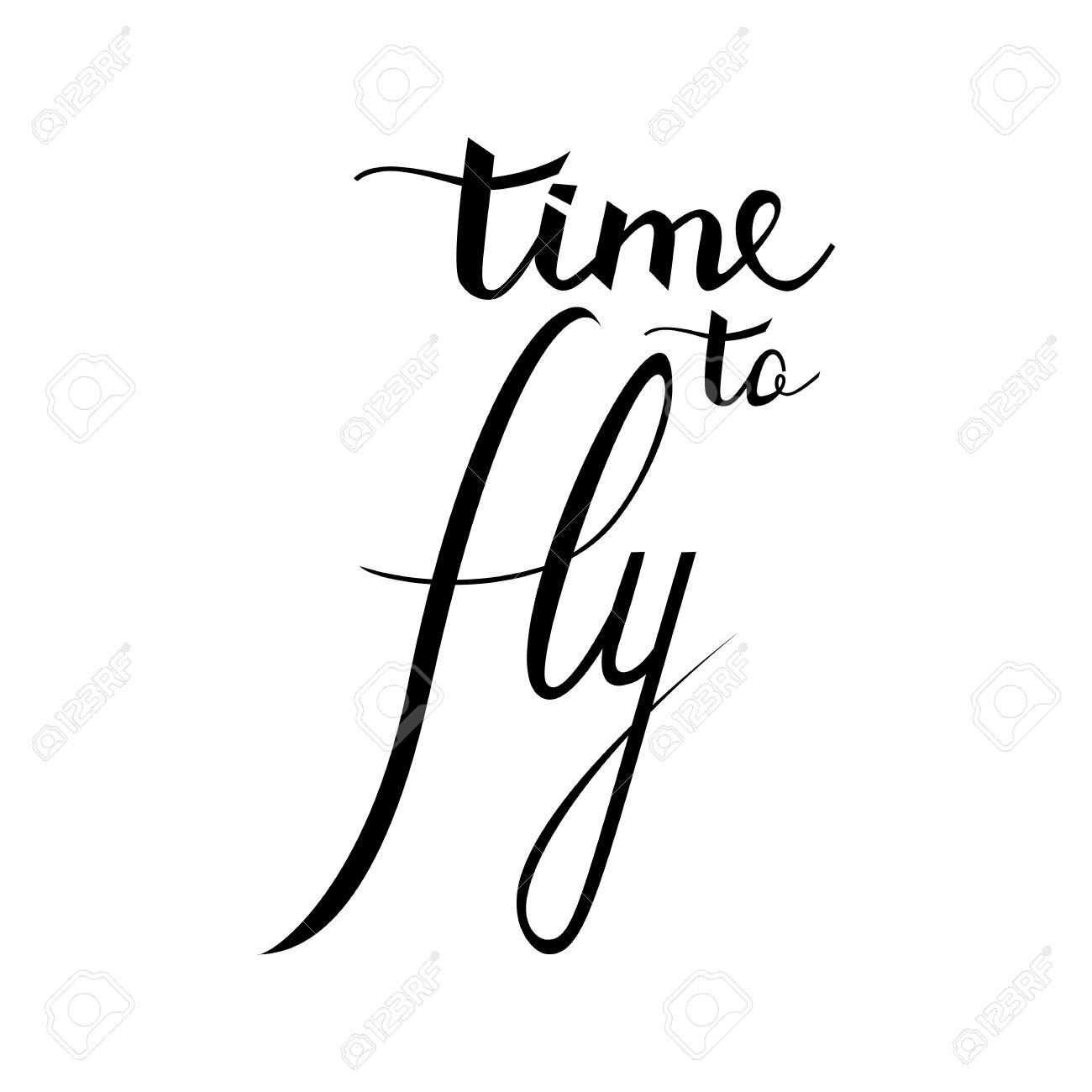 Time to Fly. Inspirational quote about happy. Modern calligraphy..