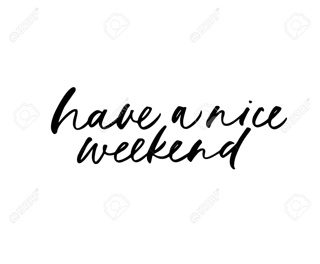 Have a nice weekend phrase. Hand drawn brush style modern calligraphy. Vector illustration of handwritten lettering. - 119617860