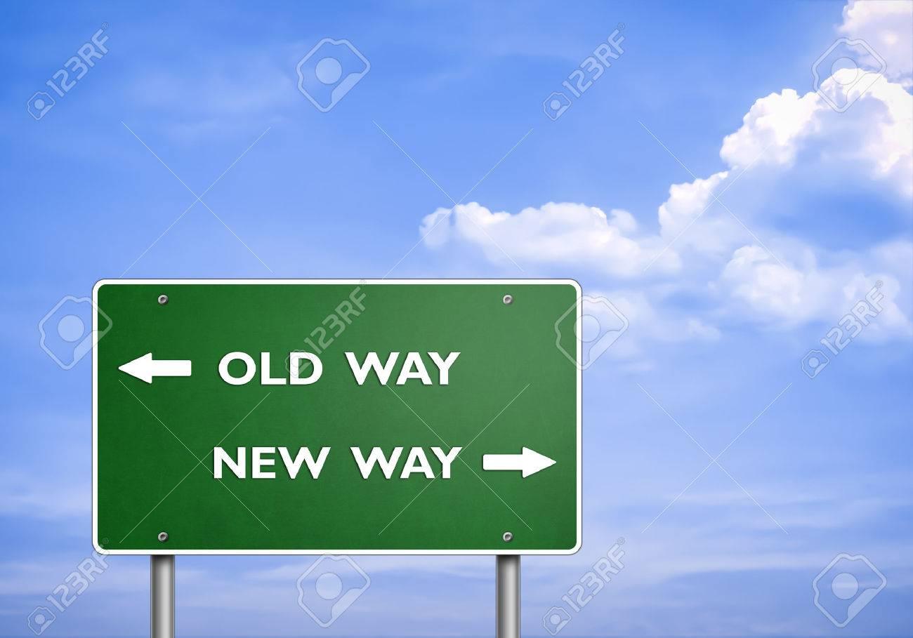 OLD WAY - NEW WAY - Road Sign ...