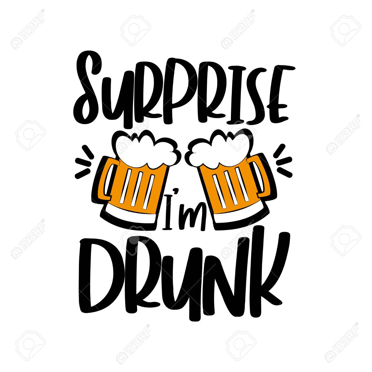 Surprise i'm drunk- funny text with beer mugs. Good for T shirt pint, poster, greeting card, funny gifts design. - 149164105