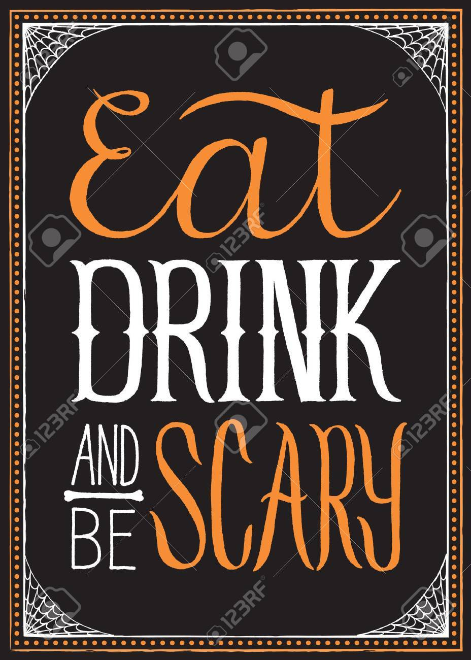 Eat, Drink and Be Scary - Halloween typography background with