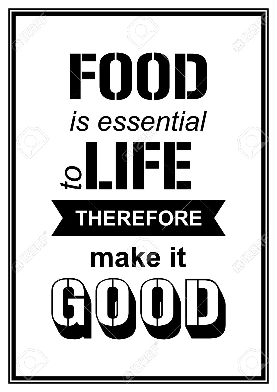 Make A Quote Food Is Essential To Life Therefore Make It Good  Quote