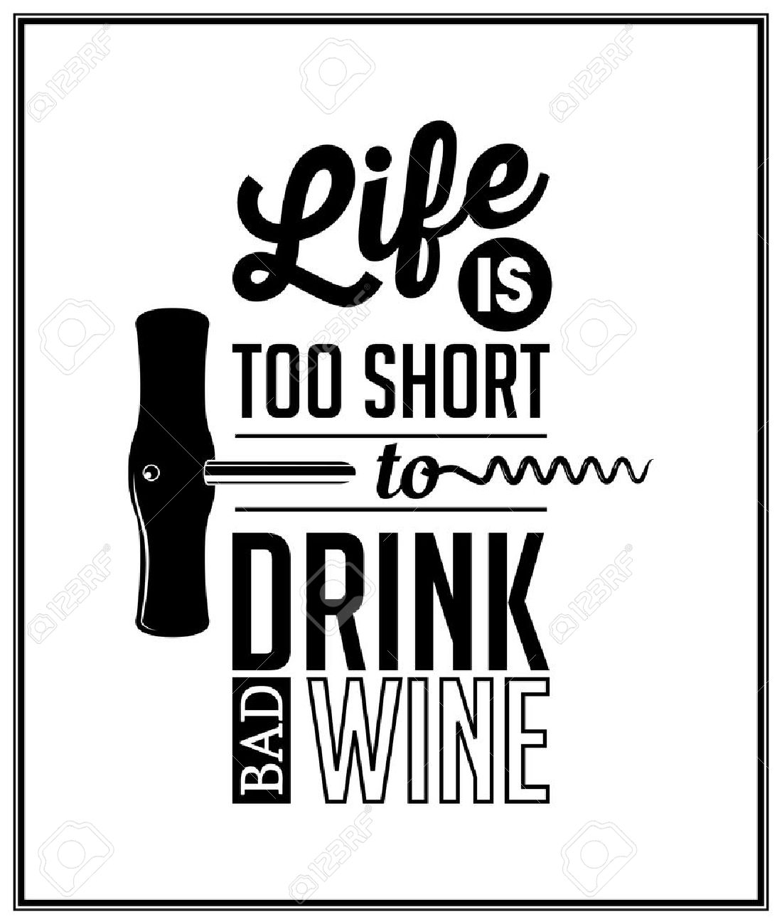 Life Is Too Short To Drink Bad Wine Quote Typographical Background
