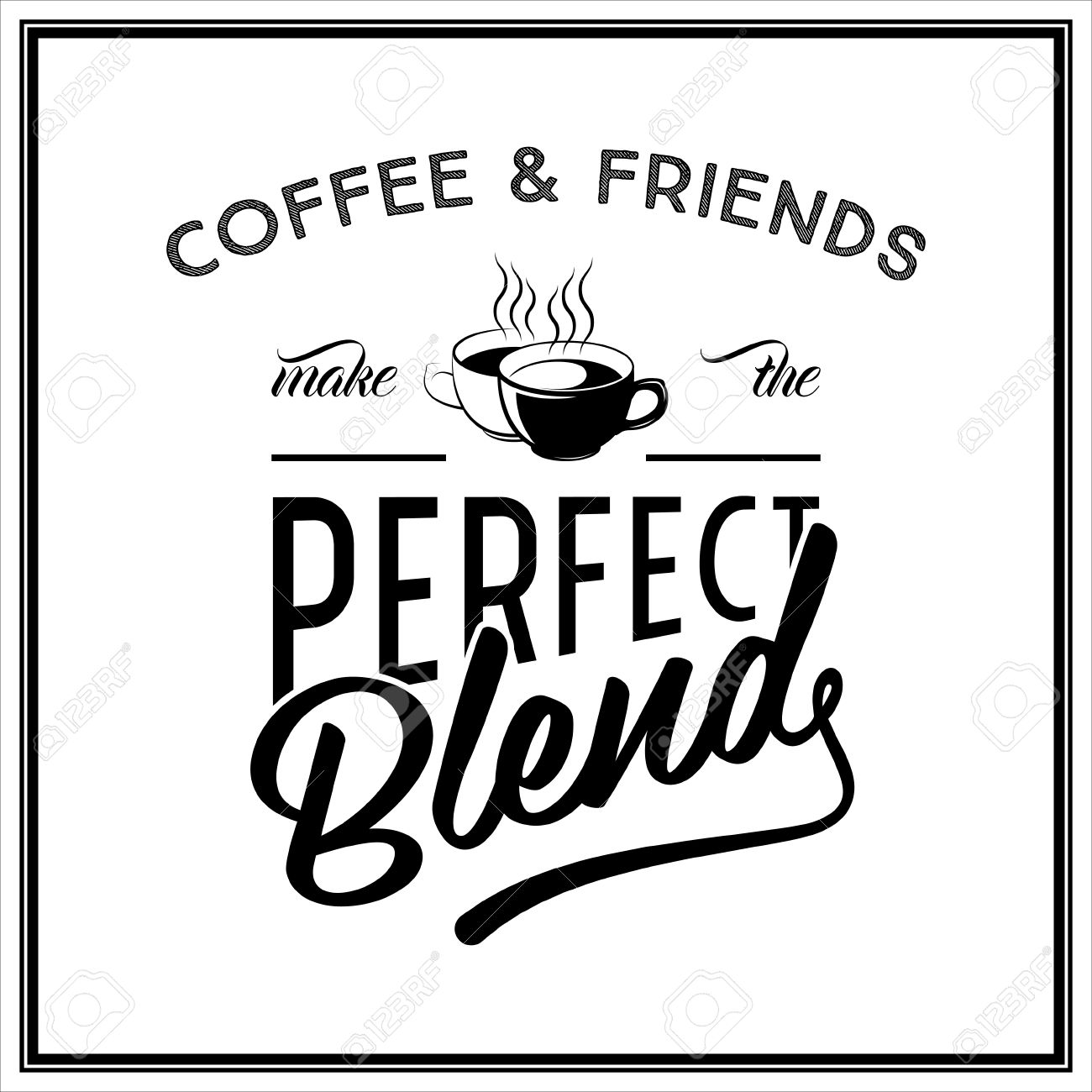 Coffee And Friends Make The Perfect Blend Quote Typographical