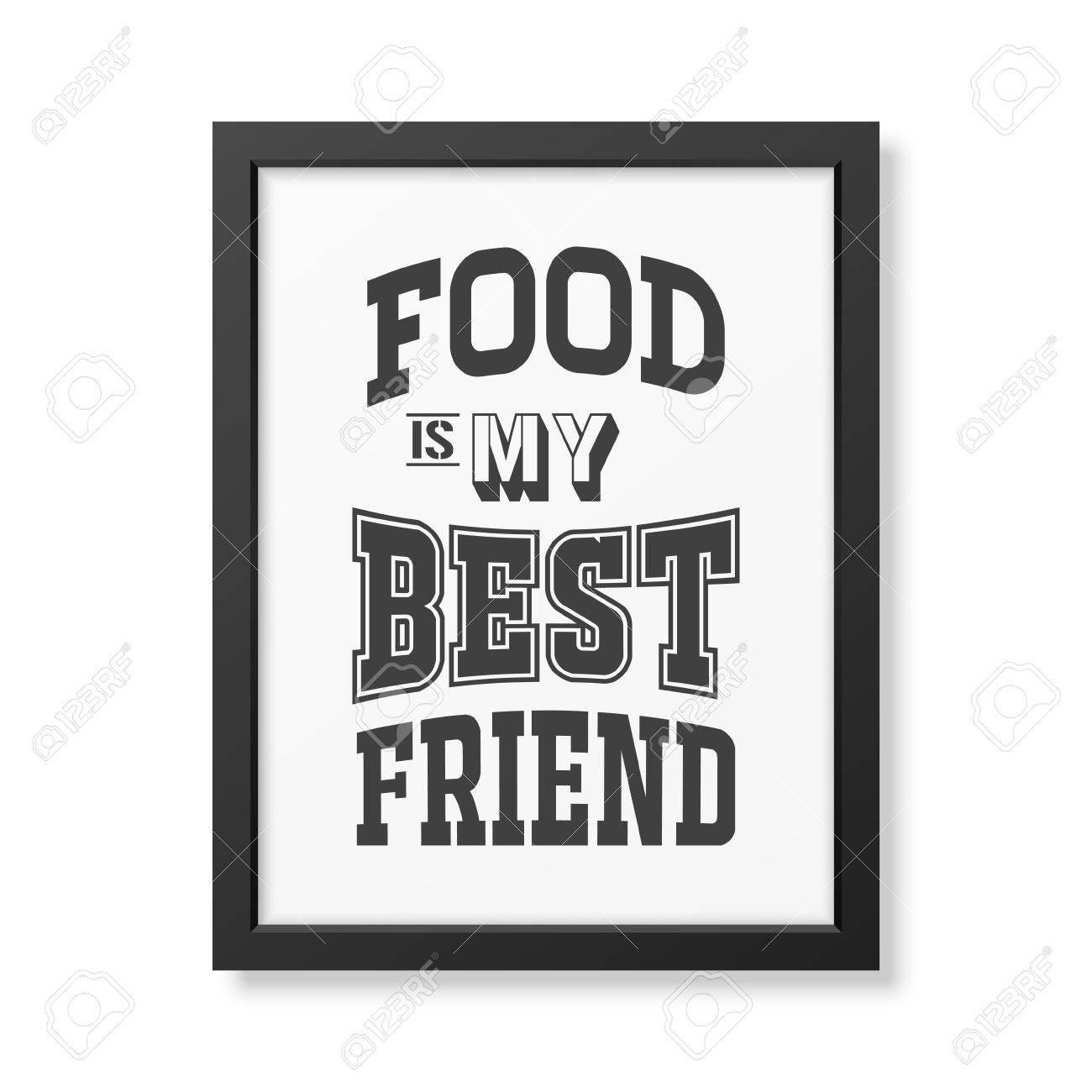 La Comida Es Mi Mejor Amigo - Cita Fondo Tipográfico En Realista ...