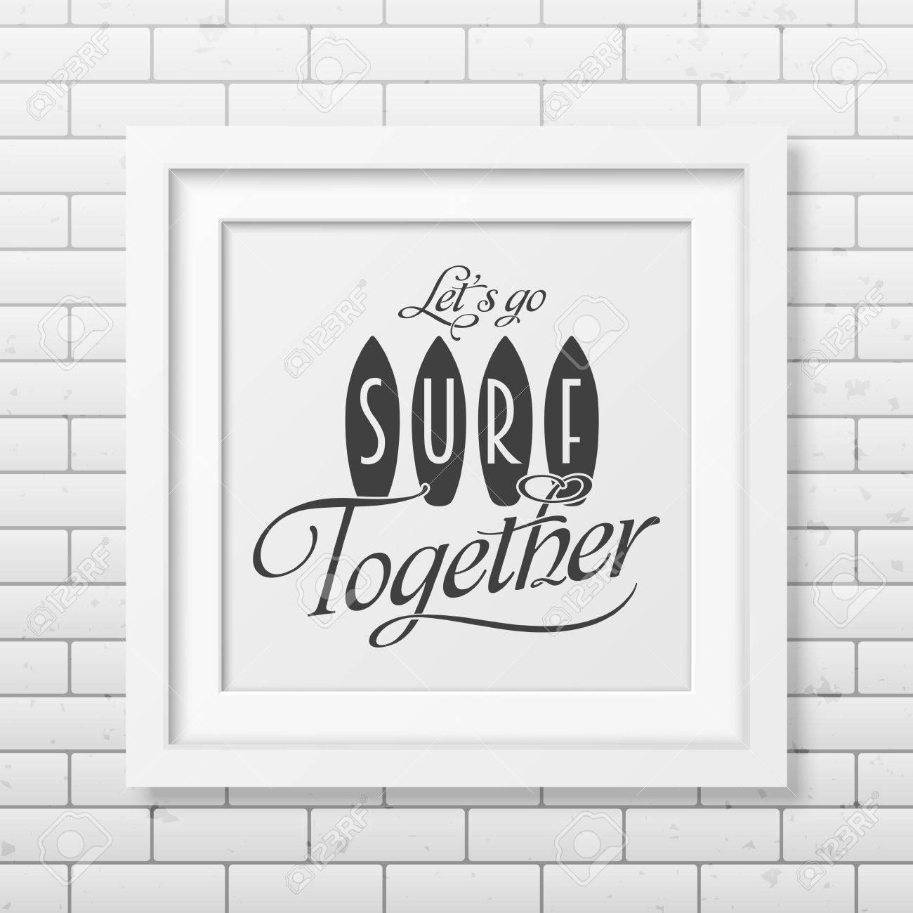 Lets Go Surf Zusammen - Typografische Hintergrund In Realistischen ...