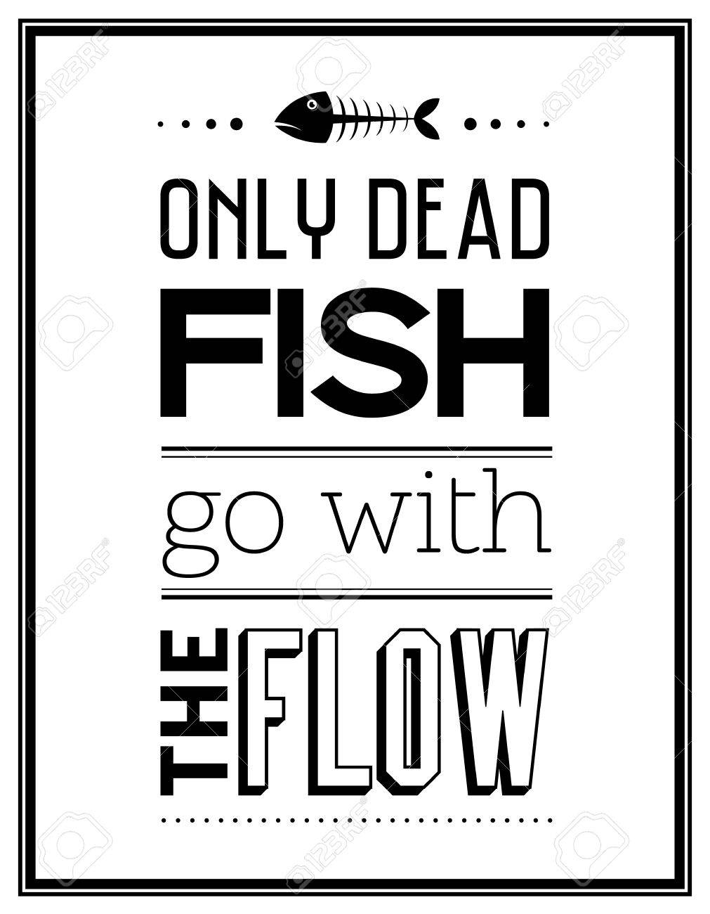Go With The Flow Quotes Only Dead Fish Go With The Flow  Quote Typographical Background