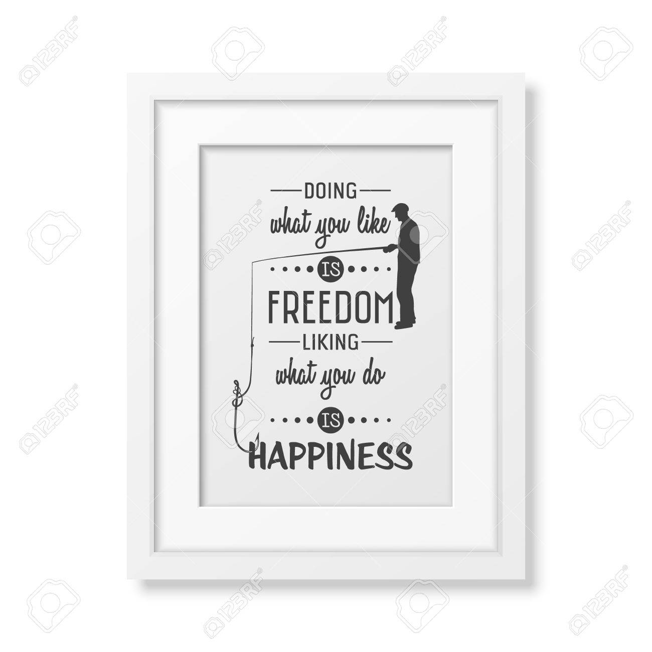 Was Tun Sie Mögen Die Freiheit Ist, Mögen, Was Sie Tun, Ist Glück ...