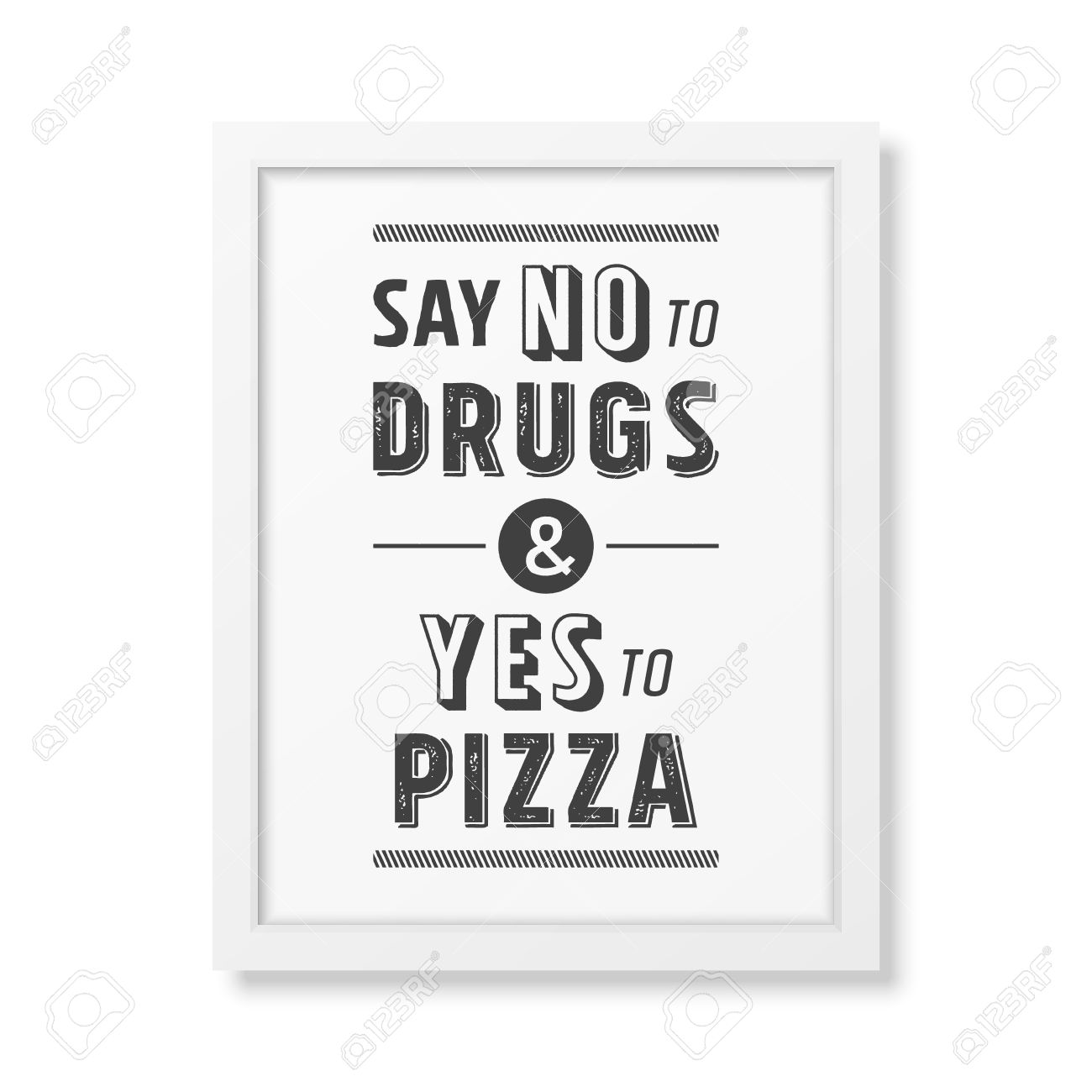 Say No To Drugs And Yes To Pizza Quote Typographical Background Royalty Free Cliparts Vectors And Stock Illustration Image 54102321
