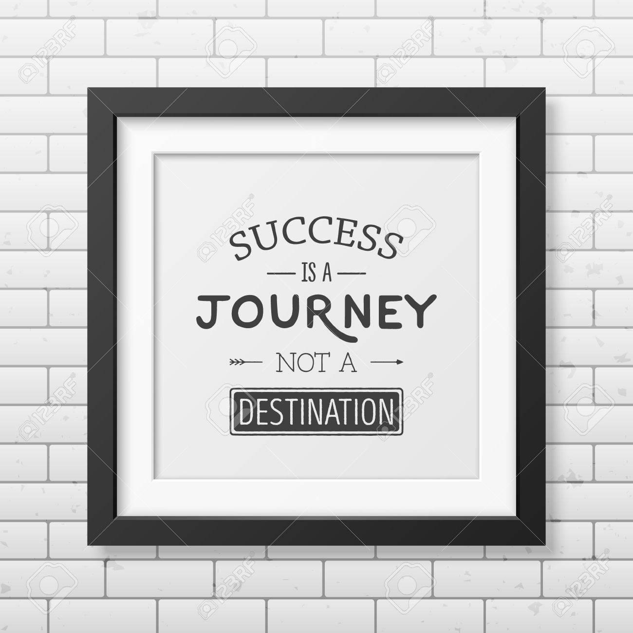 El éxito Es Un Viaje, No Un Destino - Cita Fondo Tipográfico En El ...