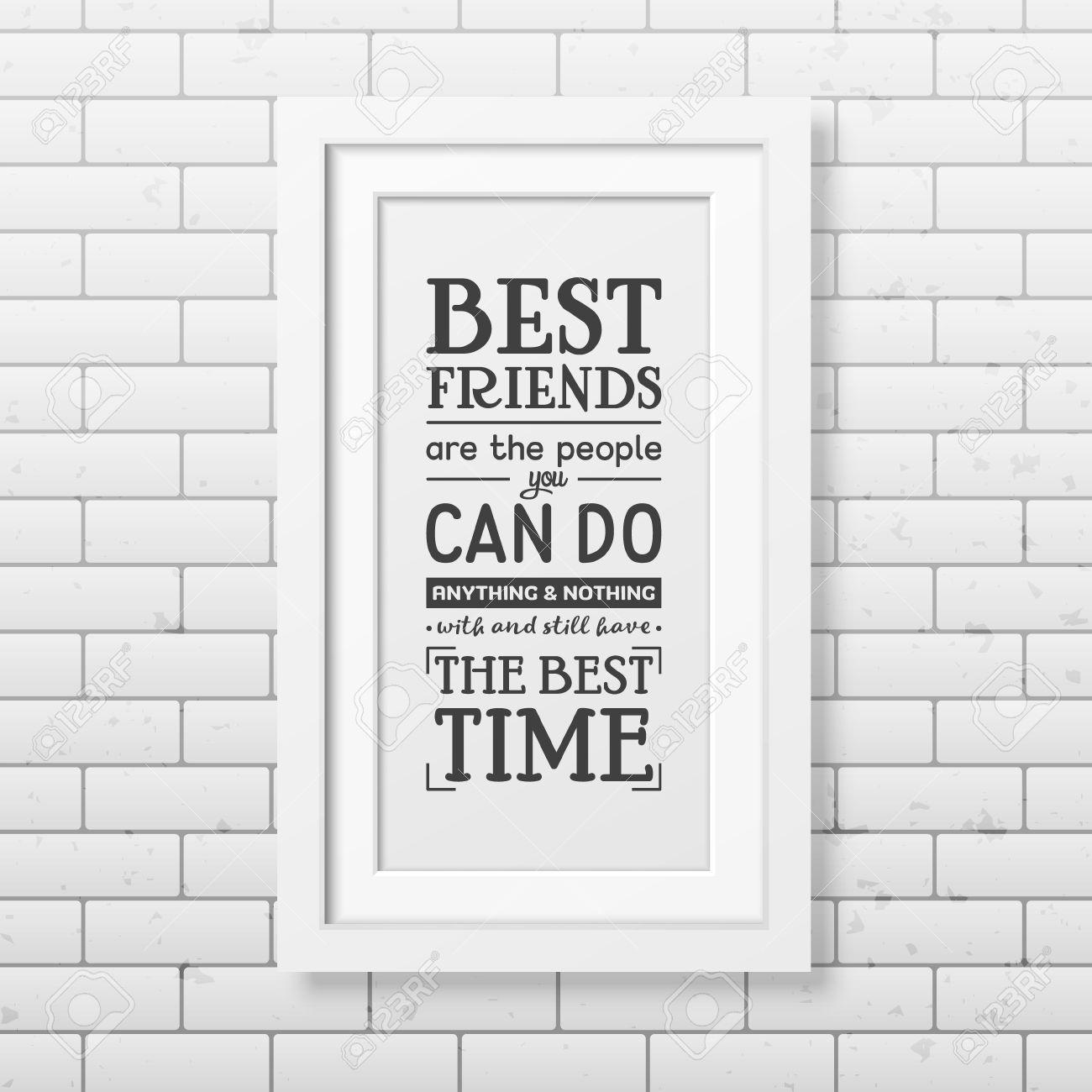 Los Mejores Amigos Son La Gente Que Puede Hacer Cualquier Cosa Y ...