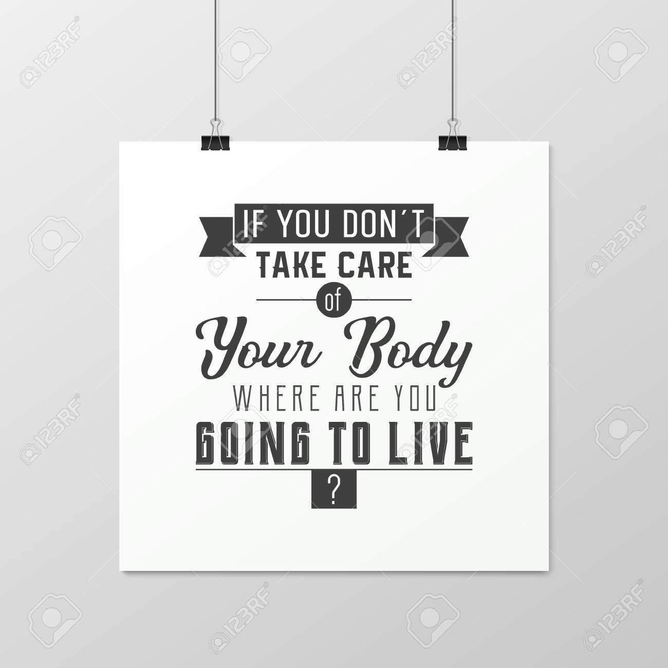 If You Do Not Take Care Of Your Body Where Are You Going To Live