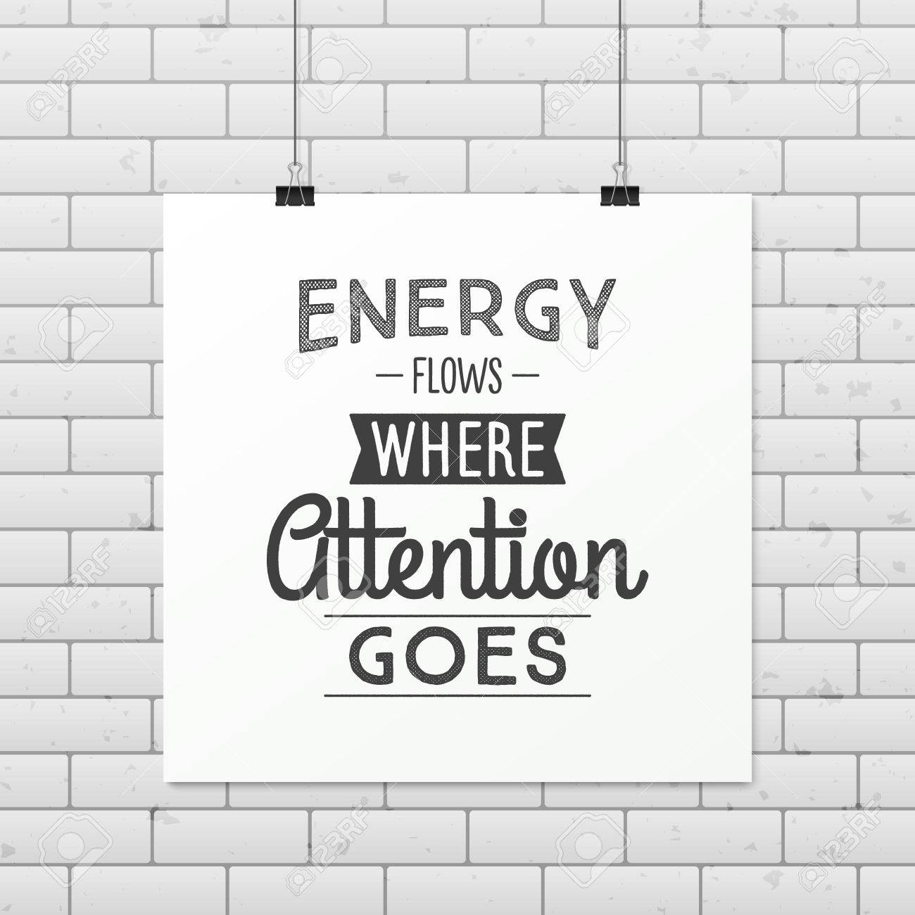 Energy Flows Where Attention Goes Quote Typographical Background