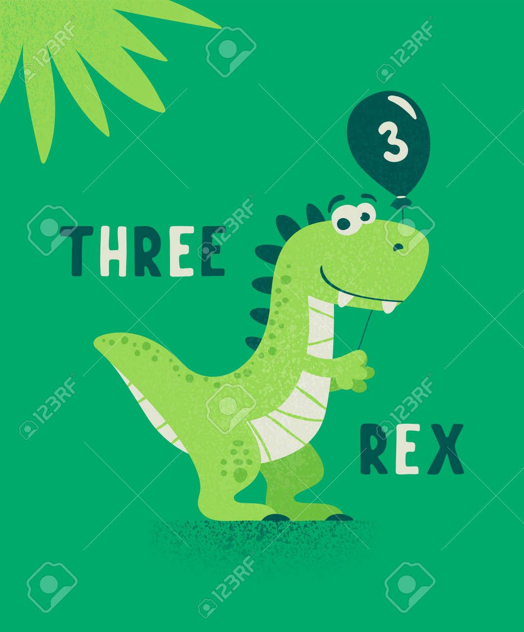 Dinosaur Tirannosaur Three Rex. Cartoon Tirex. Happy Birthday Card for a Child for Three Years. Vector Cute and Funny Cartoon Hand Drawn Dinosaur Holding Balloon. Kids, Children s Illustration, Print - 172640069