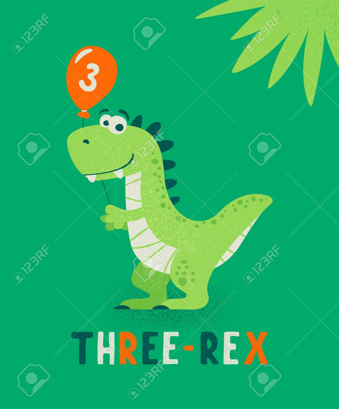 Dinosaur Tirannosaur Three Rex. Cartoon Tirex. Happy Birthday Card for a Child for Three Years. Vector Cute and Funny Cartoon Hand Drawn Dinosaur Holding Balloon. Kids, Children s Illustration, Print - 172654339