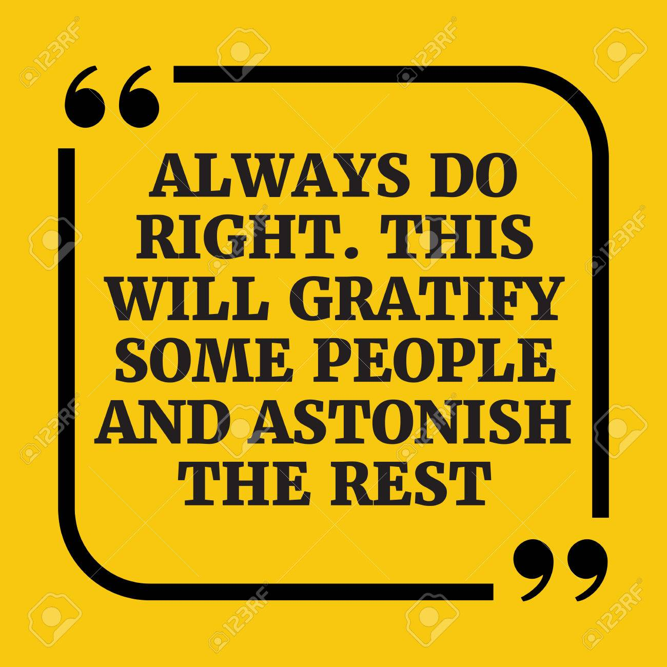 Motivational Quote Always Do Right This Will Gratify Some People