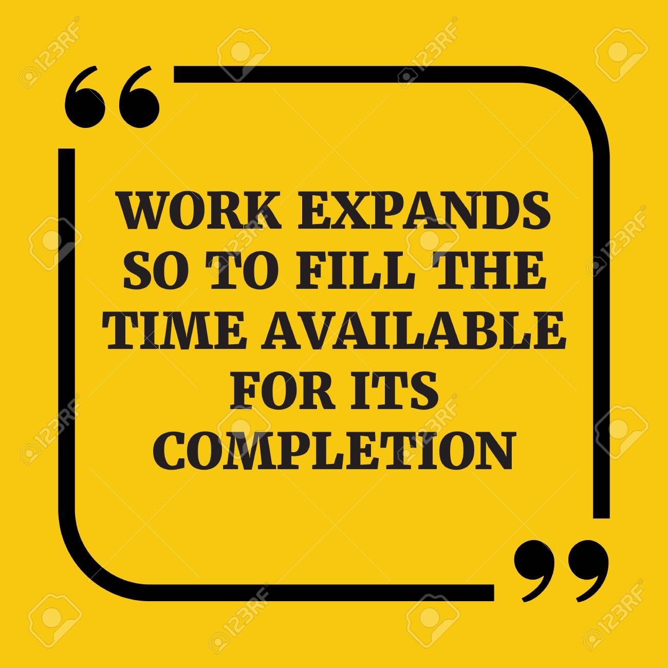 Cita Motivacional El Trabajo Se Expande Para Llenar El Tiempo Disponible Para Su Finalización Sobre Fondo Amarillo