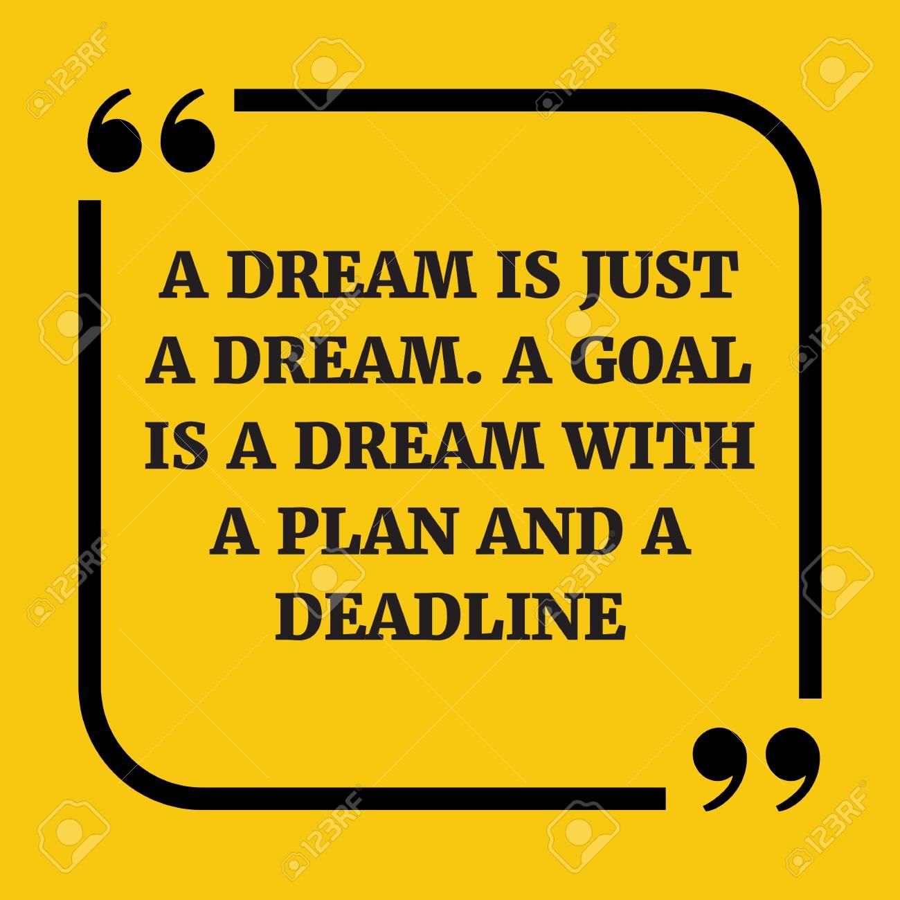 Cita Motivacional Un Sueño Es Solo Un Sueño Un Objetivo Es Un Sueño Con Un Plan Y Una Fecha Límite Sobre Fondo Amarillo