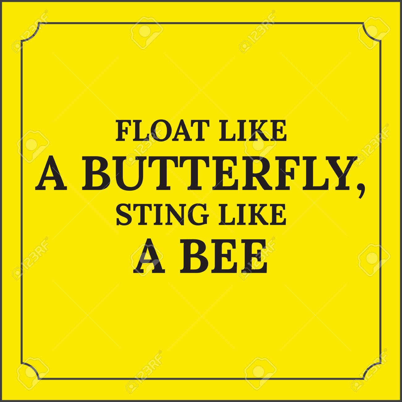 Motivational Quote Float Like A Butterfly Sting Like A Bee
