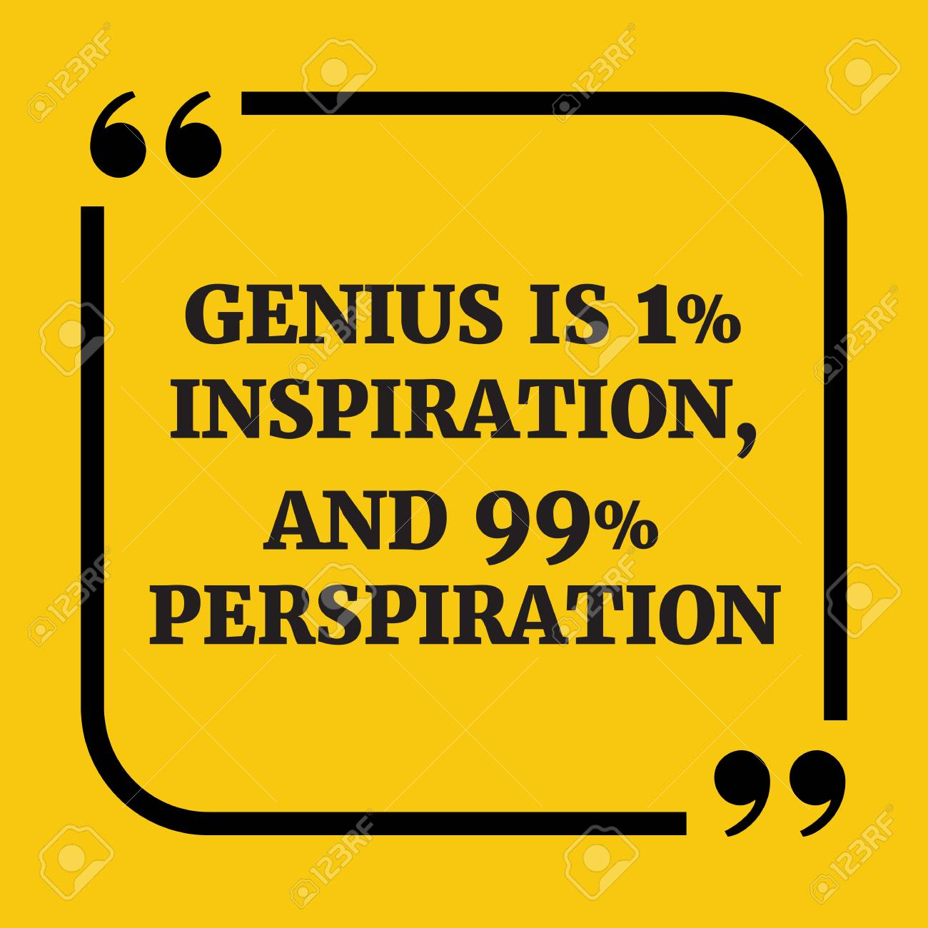 Genius Is 1 Inspiration And 99 PerspirationOn Yellow