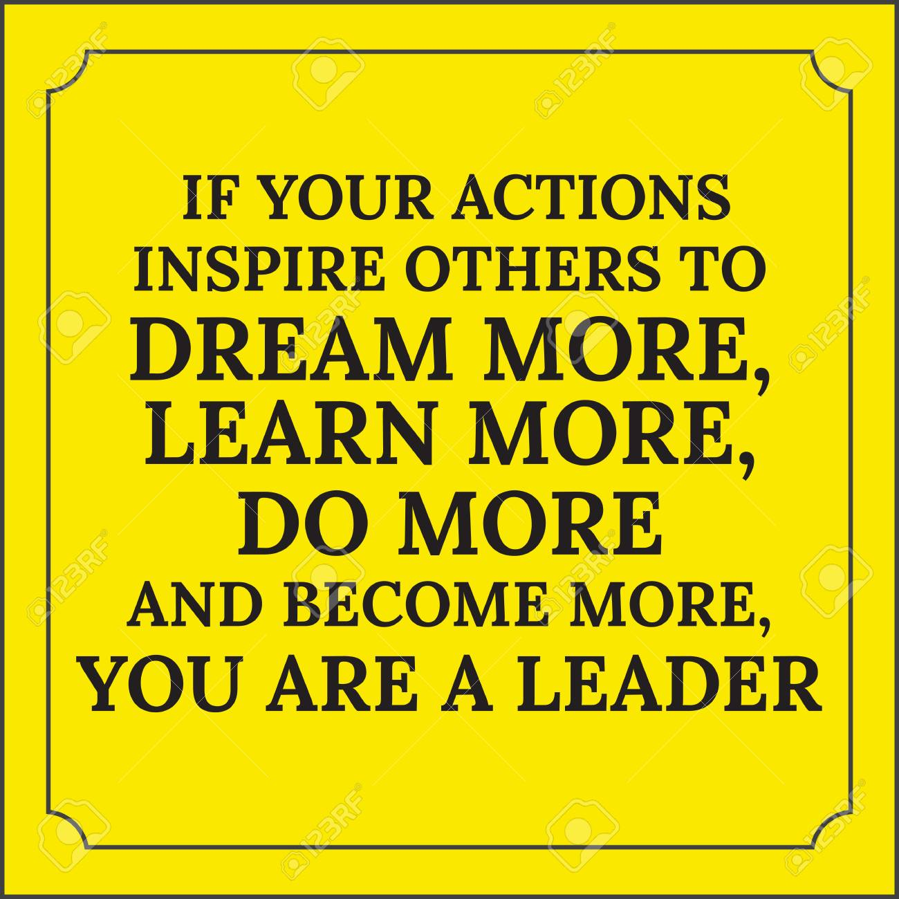Motivational quote  If your actions inspire others to dream more,