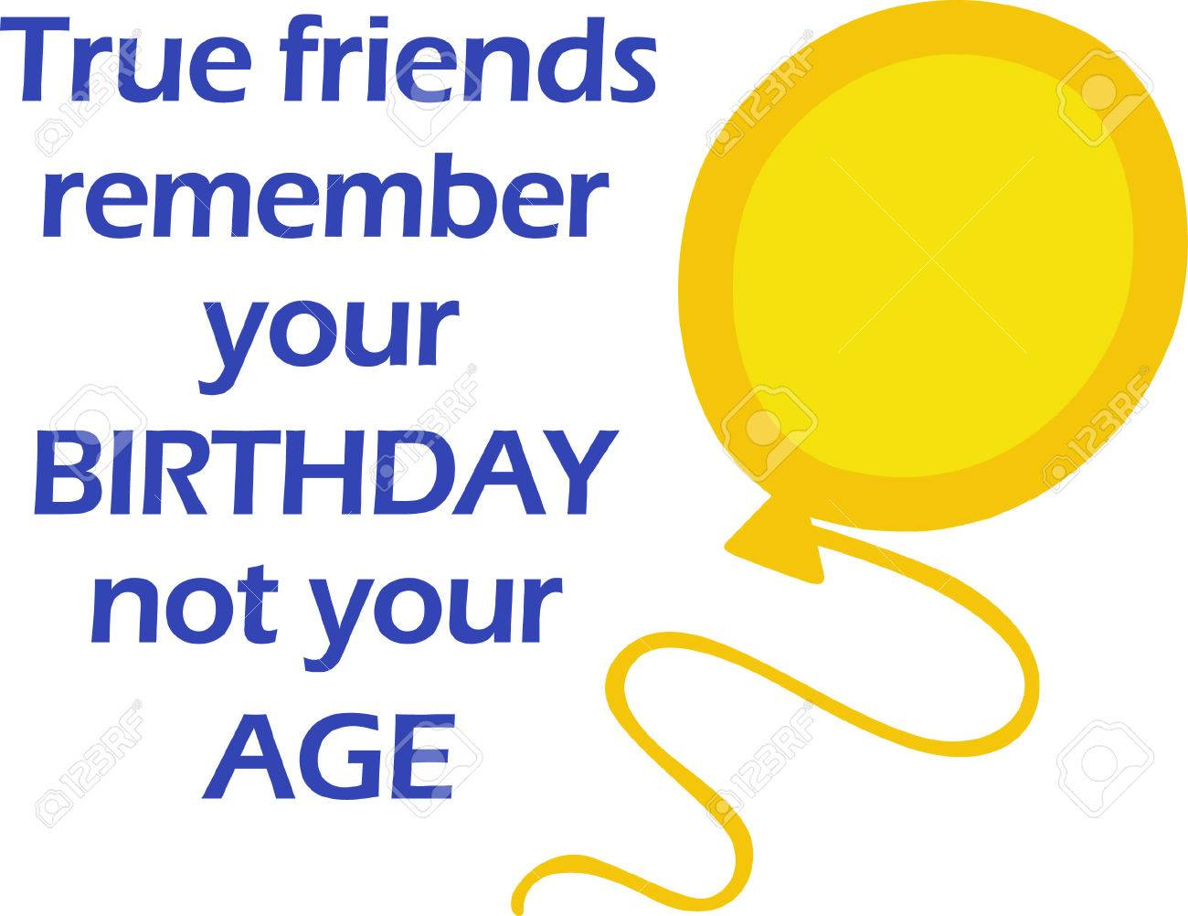 Get A True Friend Remembers Your Birthday, But Not Your Age Crafter Files