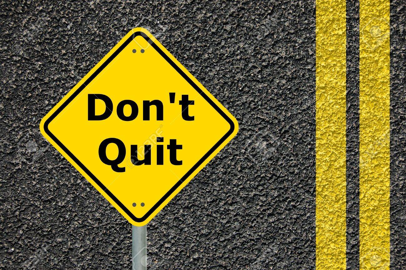 Dont Quit And Go Ahead To Your...