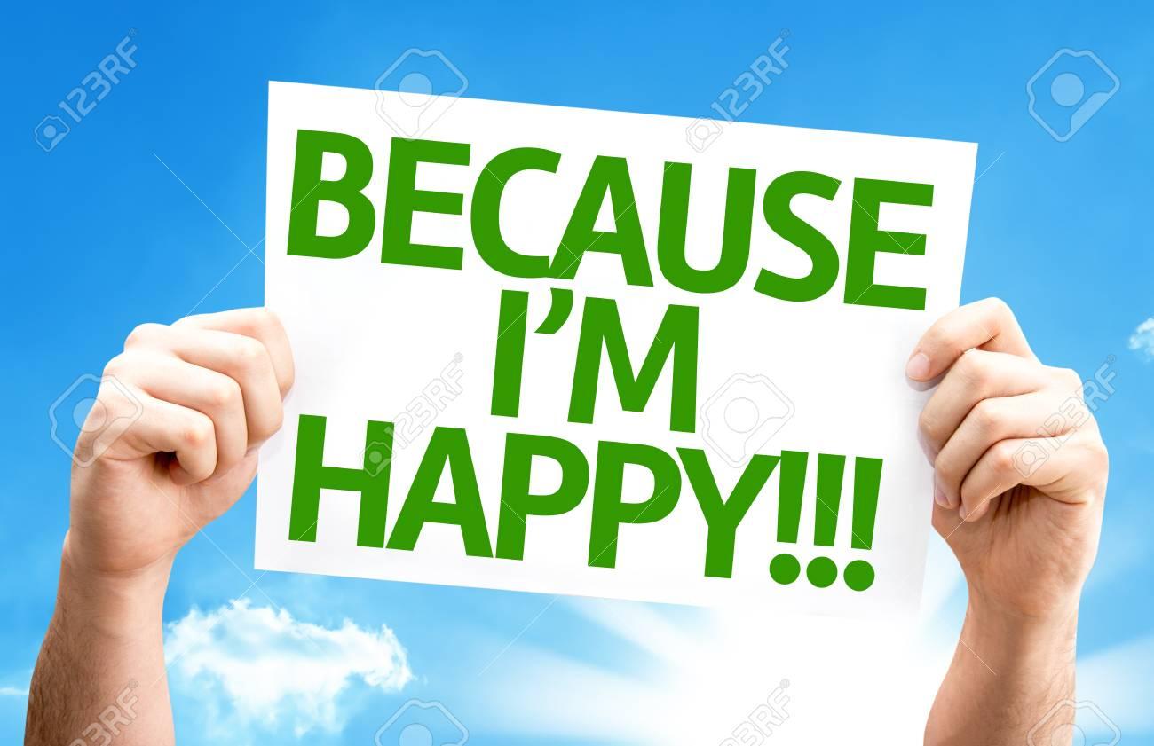 Ich bin glücklich weil