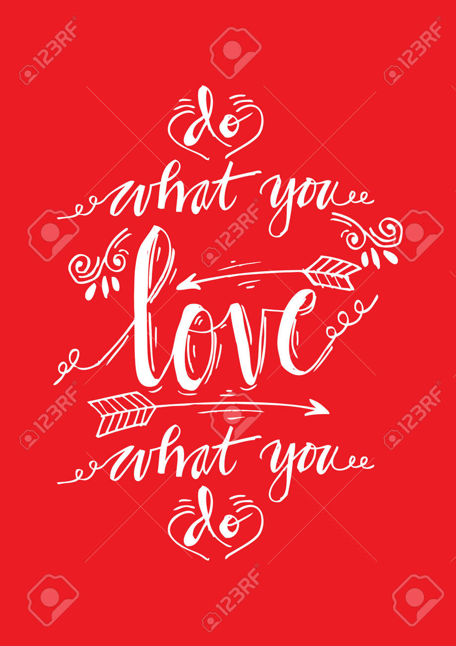 Do What You Love Love What You Do Quote Do What You Love Love What You Do Inspirational Quoteroyalty