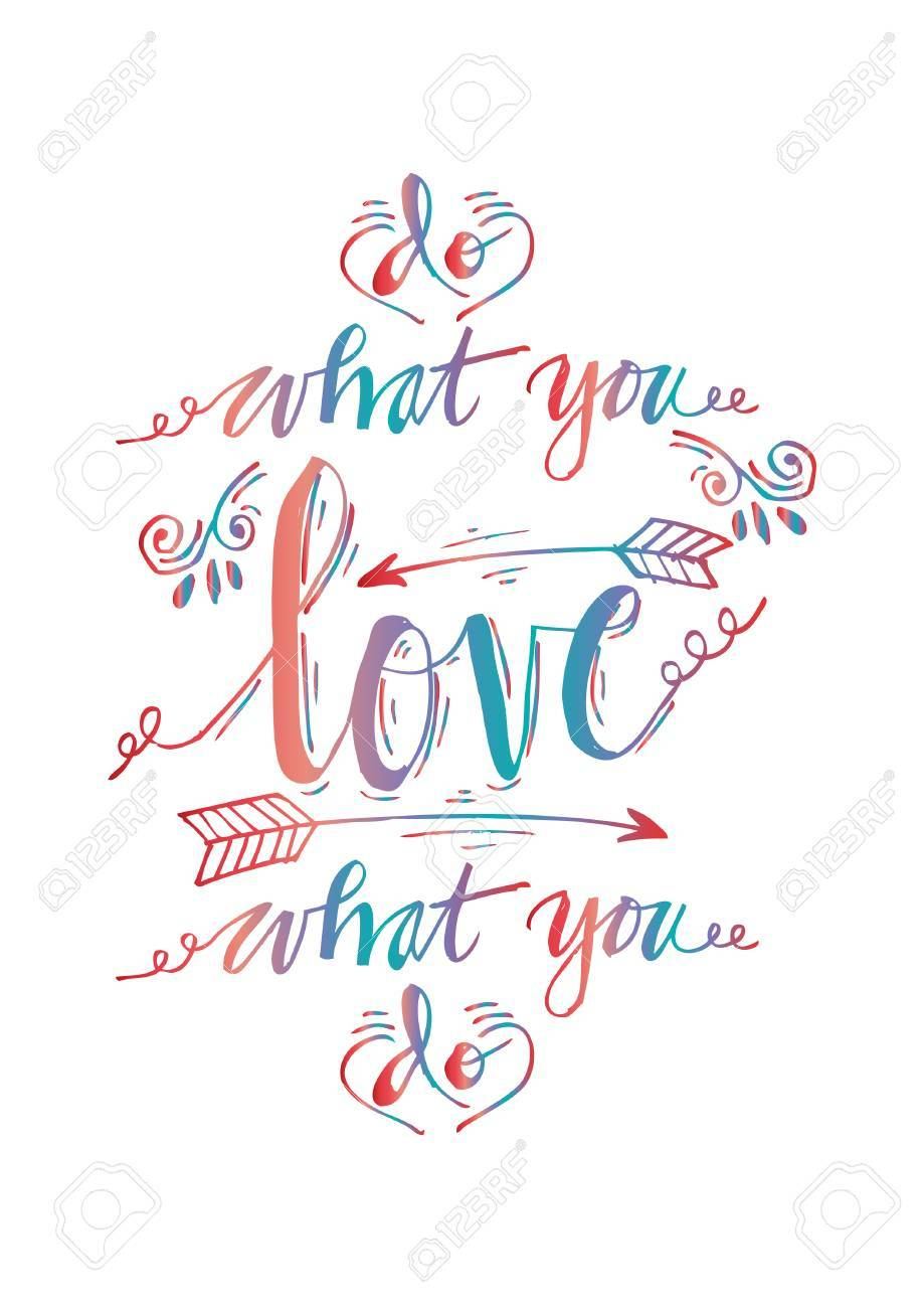 Do What You Love Love What You Do Quote Amusing Do What You Love Love What You Do Inspirational Quoteroyalty