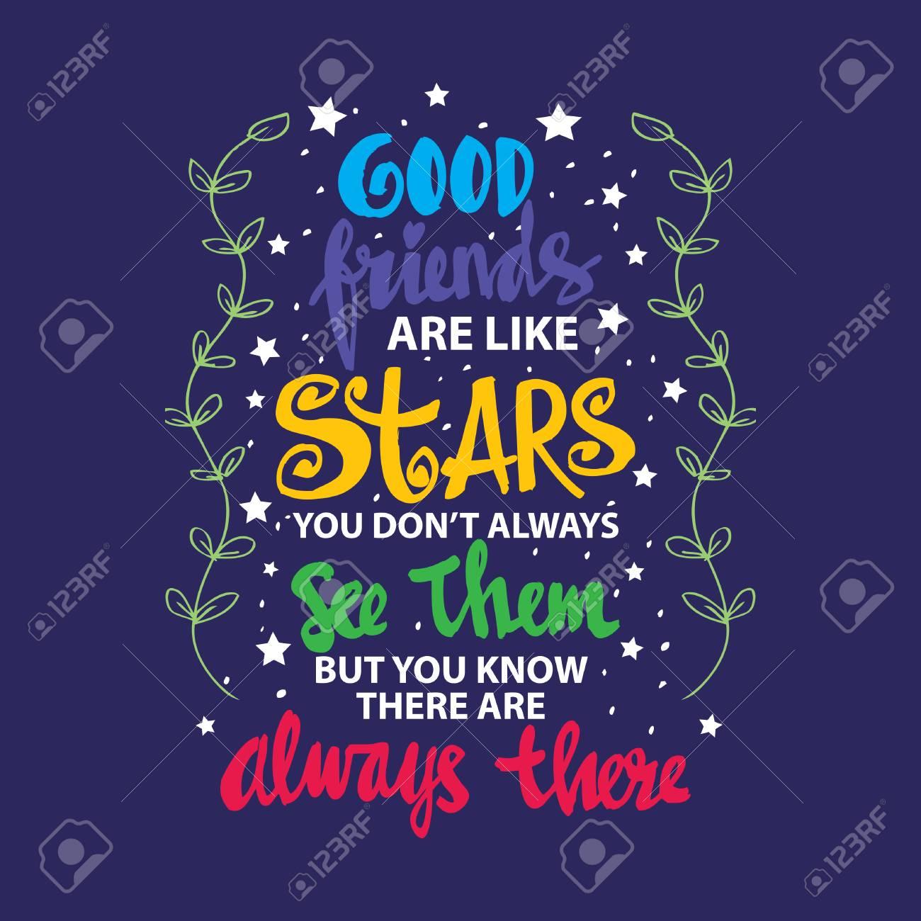 Gute Freunde Sind Wie Sterne Die Du Nicht Immer Siehst Aber Du