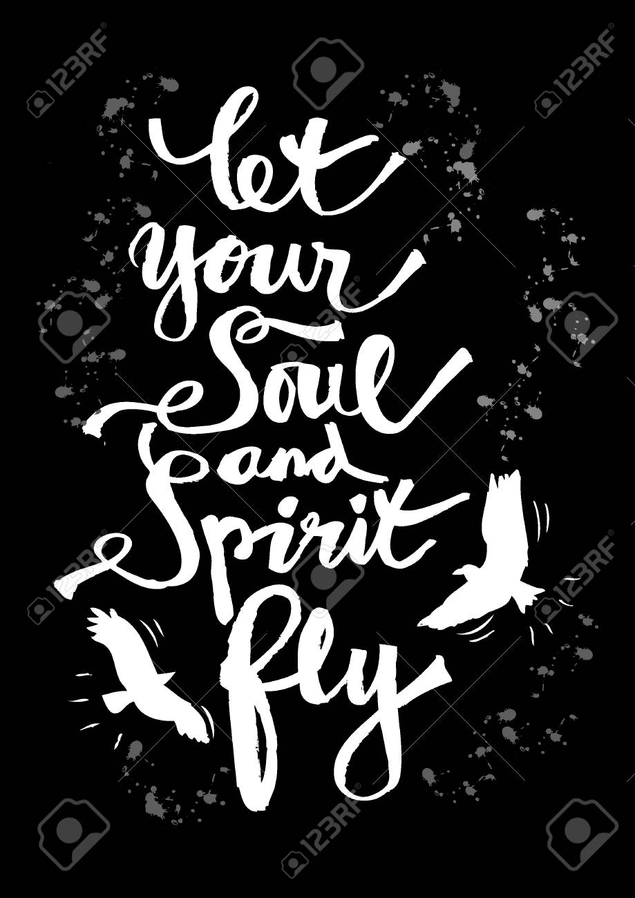 Let your soul and spirit fly Inspirational quote