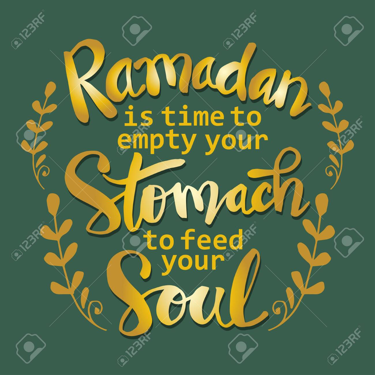 Ramadan is time to empty your stomach to feed your soul. Ramadan quotes. - 146584312