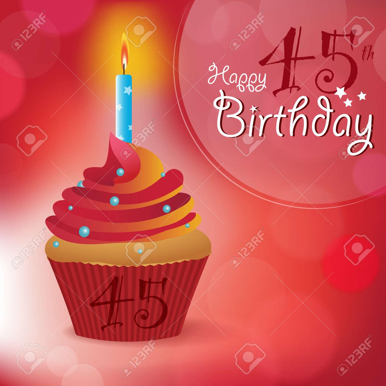 Auguri Buon Compleanno 45.Buon 45 Compleanno Di Auguri Messaggio Di Invito Bokeh Sfondo Vettoriale Con Una Candela Su Un Cupcake